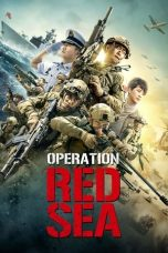 Operation Red Sea (2018) - Nonton Film Online, Layarkaca21, Layar Kaca 21, Lk21, Dunia21, Cinema 21, Box Office Subtitle Indonesia